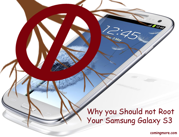Why-You-Should-Not-Root-Your-Samsung-Galaxy-S3